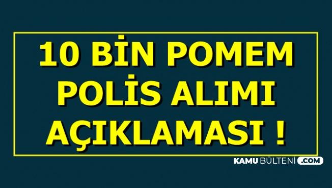 POMEM 10 Bin Kadın-Erkek Polis Alımı Açıklaması