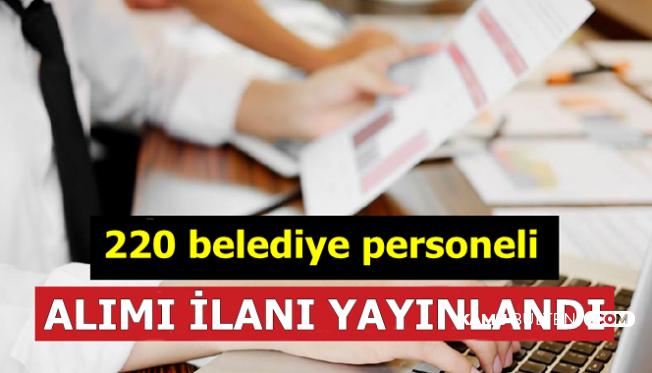 220 Belediye Personeli Alımı İlanı