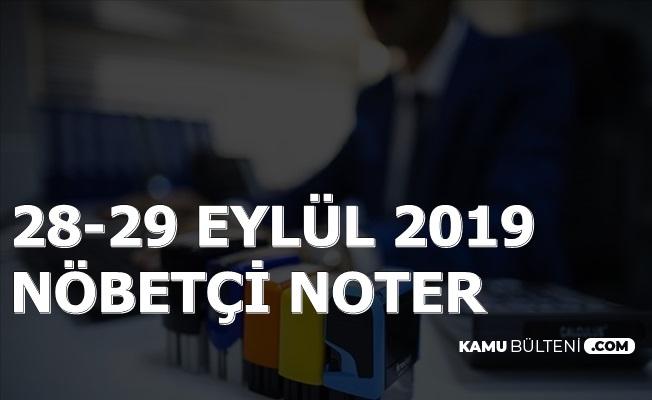 28-29 Eylül 2019 Nöbetçi Noterlikler (İstanbul, Ankara, İzmir, Adana ve Tüm Şehirler) Açılış Kapanış Saati