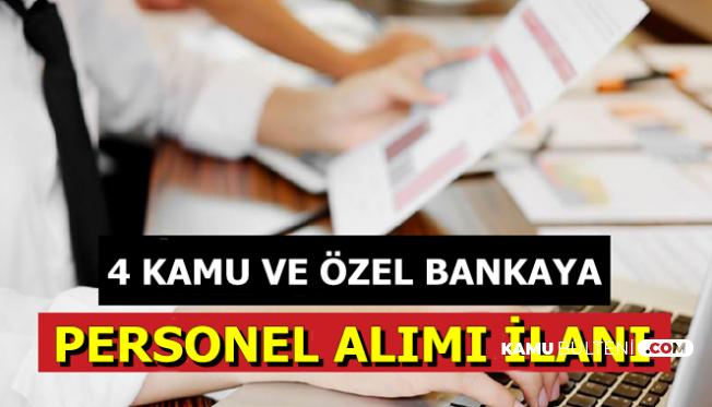 4 Kamu ve Özel Banka İlan Yayınladı: 4-5 Bin TL Maaşla Personel Alımı