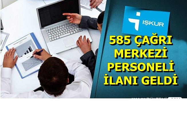 585 Çağrı Merkezi Personeli Alımı İlanı Yayınlandı-İşte Başvuru Linki