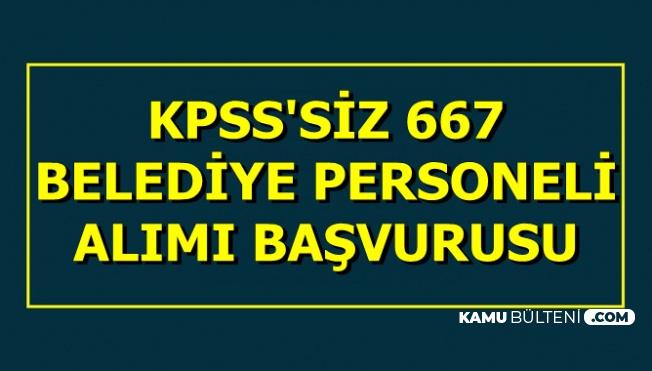 667 Belediye Personeli Alımı Başvurusu (Bekçi-Büro Memuru-Öğretmen-Mühendis-İşçi)