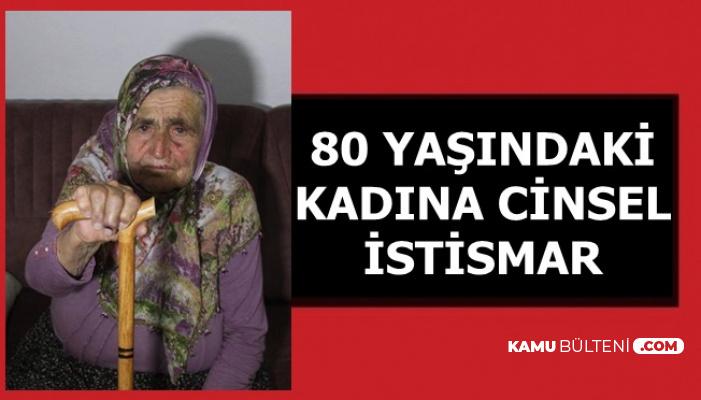 80 Yaşındaki Kadına Tecavüz Girişimi: Serbest Kaldı