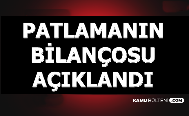 Adana'daki Patlamanın Bilançosu Açıklandı