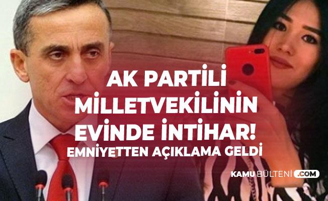 AK Partili Milletvekili Şirin Ünal'ın Evinde İntihar Olayına İlişkin Emniyetten Açıklama