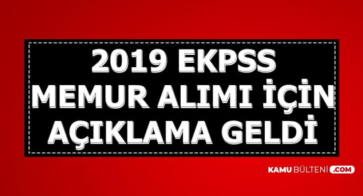2019 EKPSS ile Memur Atamaları Hakkında Üzen Açıklama