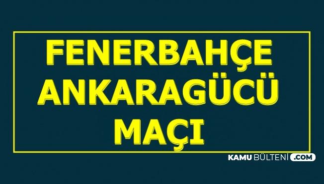 Fenerbahçe Ankaragücü Maç Özeti ve Lig Puan Durumu