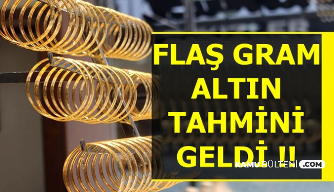 Flaş Haber: Gram Altın İçin Kritik Tahmin Yayınlandı