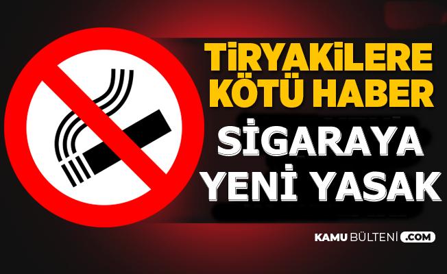 Flaş: Sigaraya Yeni Yasak