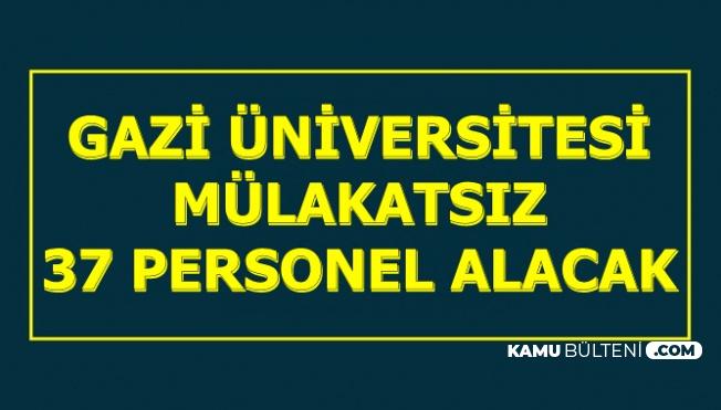 Gazi Üniversitesi KPSS'siz ve 50 KPSS ile Kamu Personeli Alacak
