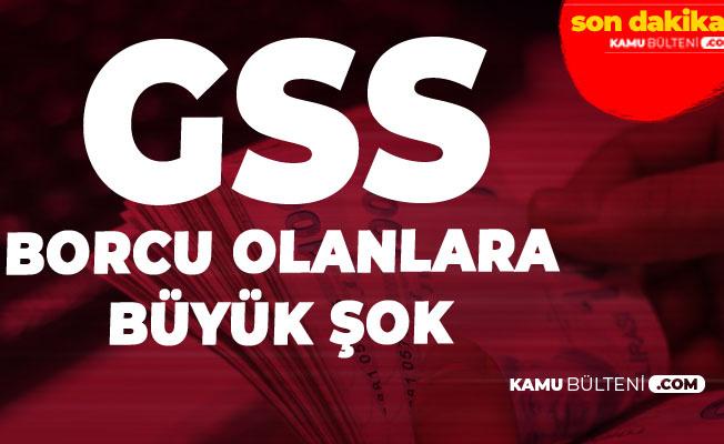 GSS Borcu Olanlara Büyük Şok! Mesajlar Gelmeye Başladı
