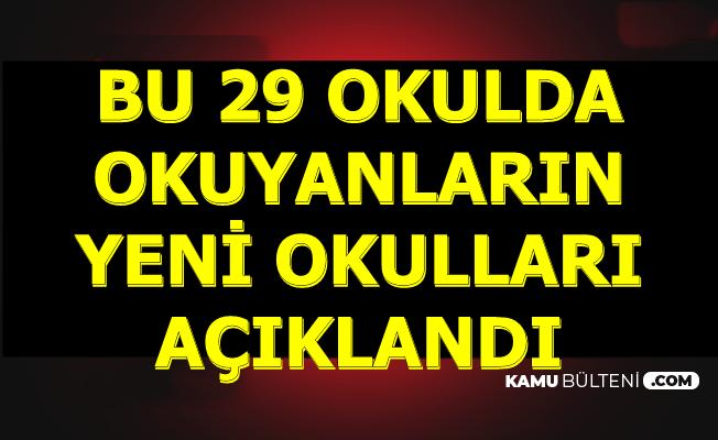İstanbul'da 29 Okuldaki Öğrencilerin Eğitim Göreceği Yeni Okullar Açıklandı