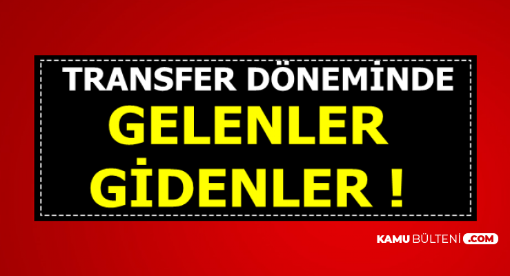 İşte Süper Lig Transfer Döneminde Gelenler Gidenler