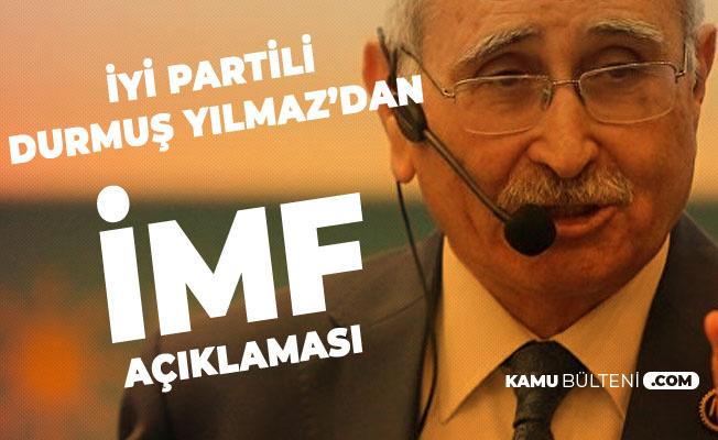 İYİ Partili Durmuş Yılmaz'dan 'İMF' Açıklaması