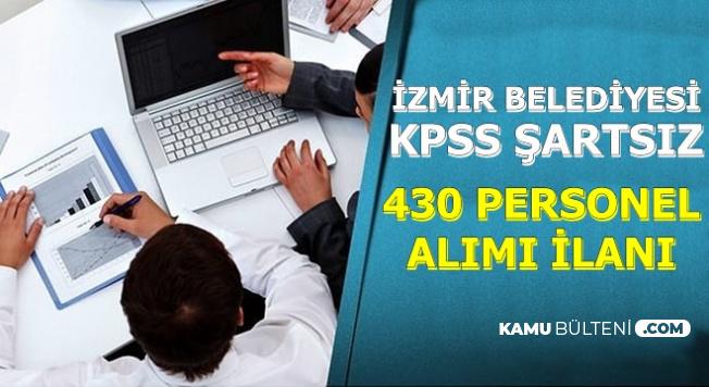 İzmir Belediyesi 430 KPSS'siz Personel Alımı İlanı Yayınladı