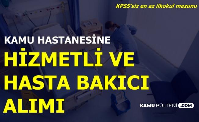 Kamu Hastanesine Hizmetli ve Hasta Bakıcı Alımı Başvuru Ekranı-KPSS'siz En Az İlkokul