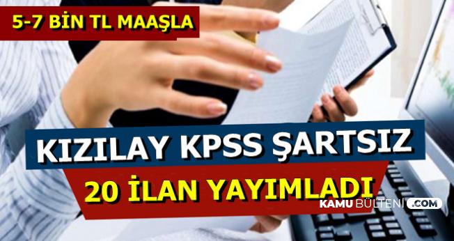 Kızılay'dan 20 Yeni İlan: 5-7 Bin TL Maaşla KPSS'siz Personel Alımı