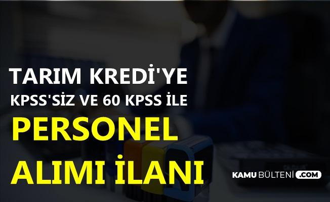 KPSS'siz ve 60 KPSS ile: Tarım Krediye Kamu Personeli Alımı