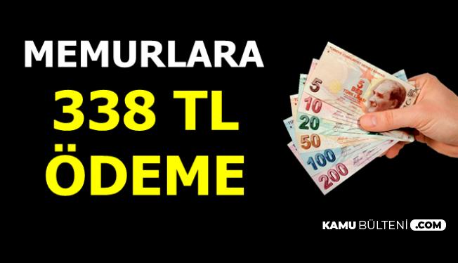Memurların Maaş Zammında Yeni Açıklama: 338 TL Ödeme