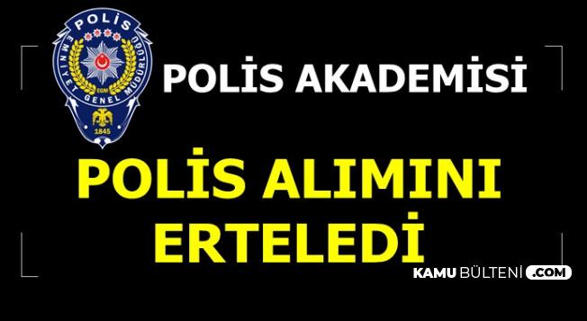 Polis Akademisi Polis Alımı Ertelendi 2019