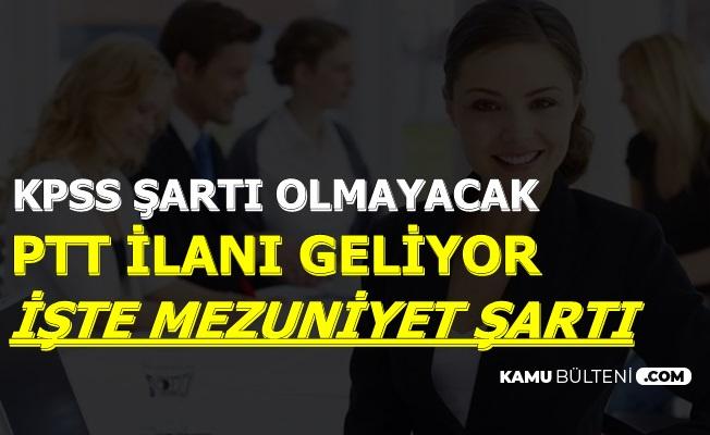 PTT İlanı Geliyor-İşte Mezuniyet Şartı 2019/1