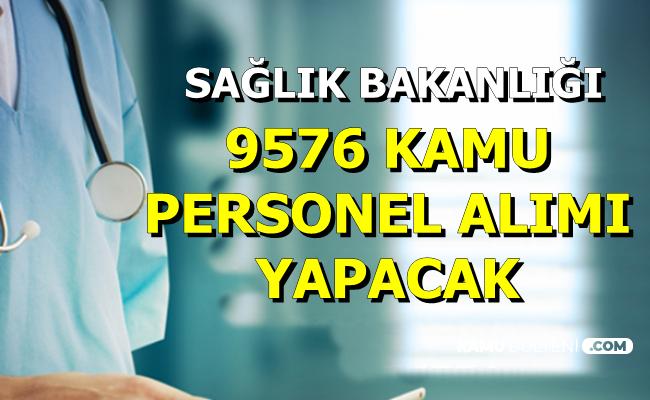 Sağlık Bakanlığı 9576 Kamu Personeli Alımı Yapacak-İşte Kadro Dağılımı (Yhgm)