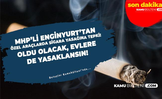 Sigara Yasağıyla İlgili Flaş Açıklama: Evlere de Yasaklansın