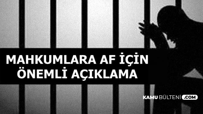 Son Dakika: Mahkumlara Af İçin Önemli Açıklama Süreç Hızlanacak