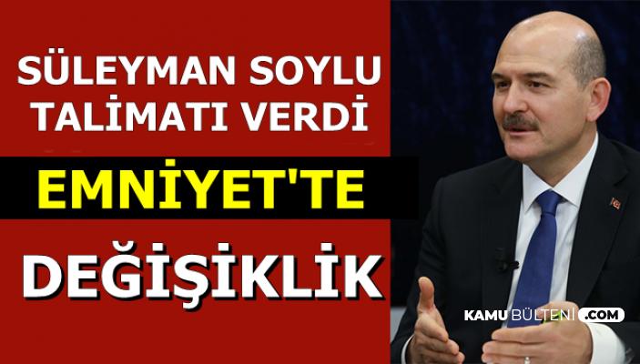 Süleyman Soylu Talimatı Verdi: Emniyet'te Flaş Değişiklik