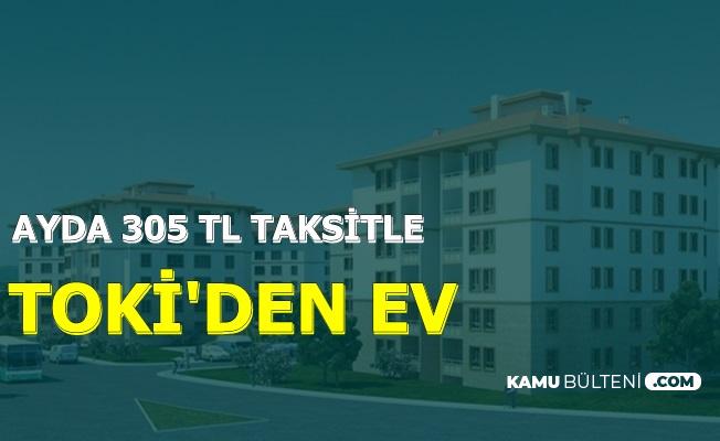 TOKİ'den 81 Proje: 305 TL Taksitle Ucuza Ev