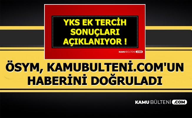 YKS Ek Tercih Sonuçları Hakkında Açıklama Geldi: ÖSYM Kamubulteni.com'un Haberini Doğruladı
