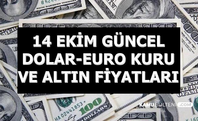 14 Ekim 2019 Güncel Dolar-Eruo Kuru ve Altın Fiyatları