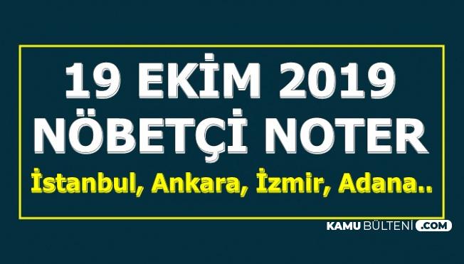 19 Ekim 2019 Nöbetçi Noter Adresleri (İstanbul, Ankara, İzmir, Adana..)