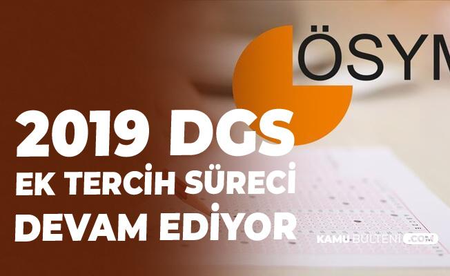 2019 DGS Ek Yerleştirme Tercihleri 7 Ekim'de Sona Erecek ! ÖSYM'den Önemli DGS Uyarısı