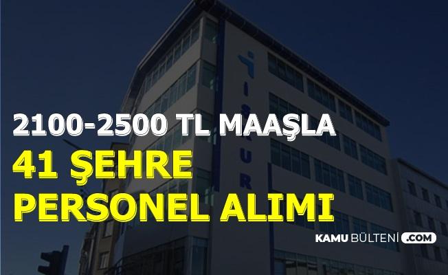 2100-2500 TL Maaşla 41 Şehre Personel Alımı 29 Ekim 2019