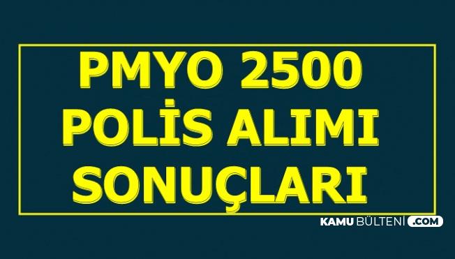 2500 Polis Alımı Duyurusu: 2019 PMYO Sonuçları Açıklandı