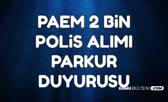 2 Bin Kadın-Erkek Polis Alımı: Polis Akademisi PAEM Parkur Duyurusunu Yayımladı