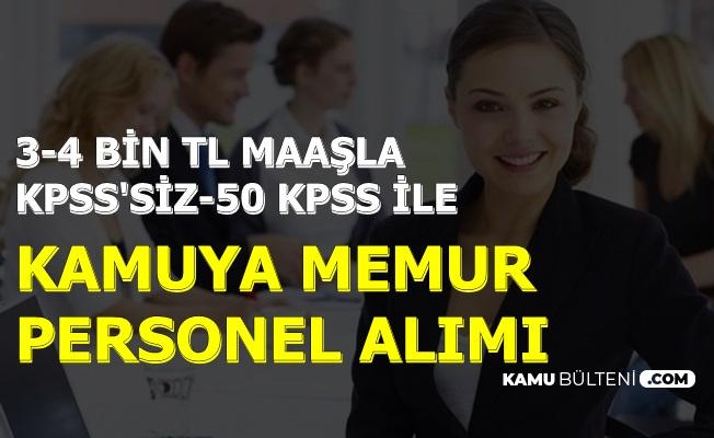 3-4 Bin TL Maaşla: KPSS'siz ve 50 KPSS ile Kamu Personel Alımı