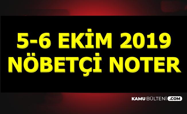 5-6 Ekim 2019 Nöbetçi Noterlikler (Ankara-İstanbul-Diyarbakır-Kayseri-Mersin-Gaziantep-Adana, İzmir)