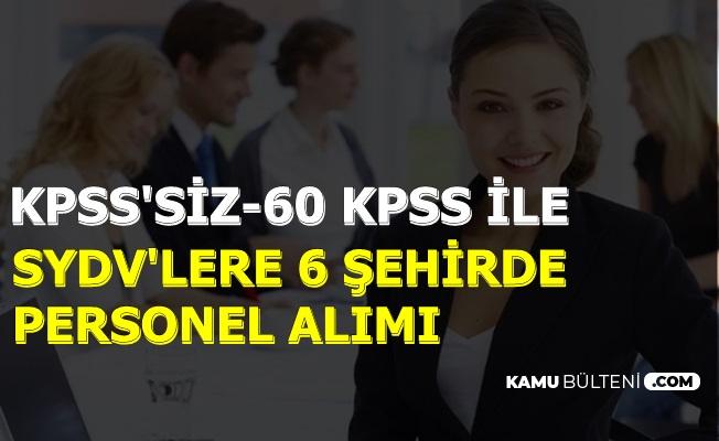 6 Şehirde SYDV'lere KPSS Şartsız ve 60 KPSS ile Personel Alımı