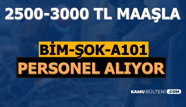 A101-ŞOK ve BİM'e En Az İlkokul Mezunu Personel Alımı-2500-3000 TL Maaş