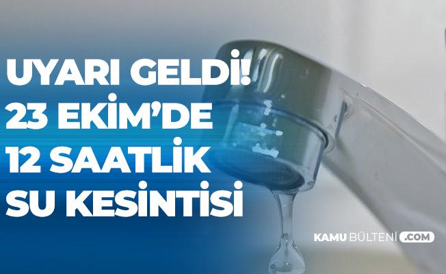Açıklama Geldi! İstanbul'da Bazı İlçelerde 12 Saat Su Kesintisi Yapılacak