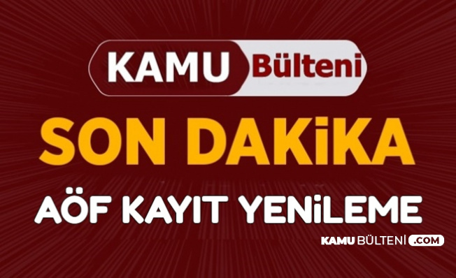 Anadolu Üniversitesi AÖF Kayıt Yenileme Ekranı Açıldı