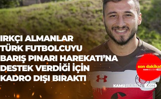 Barış Pınarı Harekatına Destek Veren Türk Futbolcuyu Kadro Dışı Bıraktılar