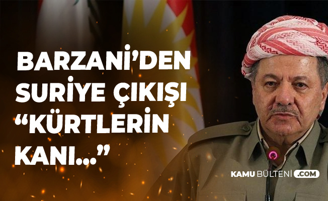 Barzani'den Trump'a Çağrı: Kürtlerin Kanı...