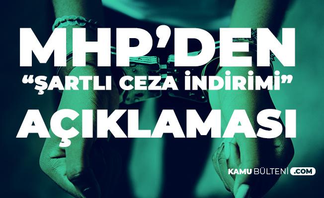 Bugün Açıkladı! MHP'den 'Şartlı Ceza İndirimi' Çıkışı