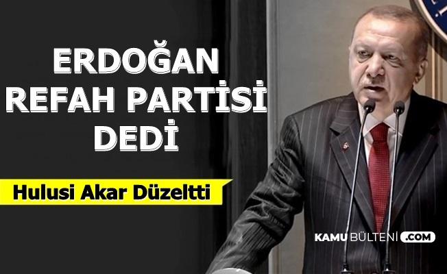 Cumhurbaşkanı Erdoğan'dan Refah Partisi Gafı