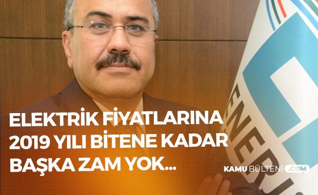 EPDK Başkanı'ndan Elektrik Zammı Açıklaması: Bu Yıl Başka Yok