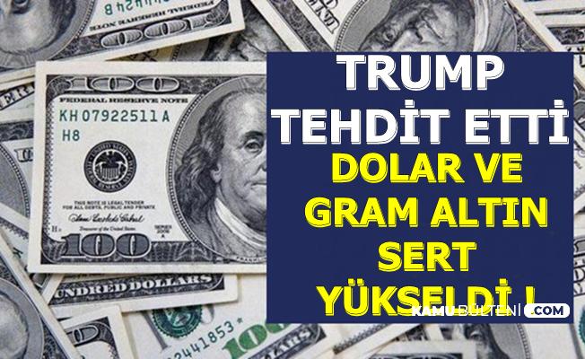 Flaş Haber: Trump Açıklama Yaptı ve Dolar ve Gram Altın Yükseldi