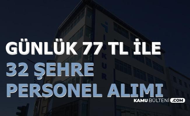 Günde 77 TL ile 32 Şehre İŞKUR'dan Personel Alımı